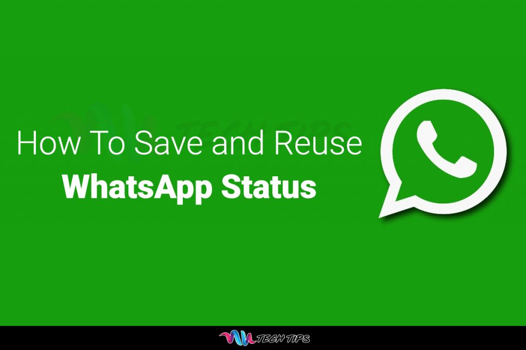 How To Save And Reuse Whatsapp Status Autechtips