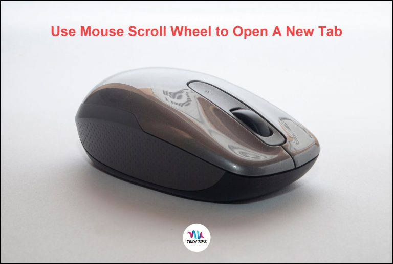 How to Use Mouse Scroll Wheel to Open A New Tab